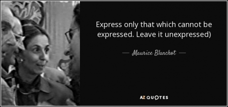 quote-express-only-that-which-cannot-be-expressed-leave-it-unexpressed-maurice-blanchot-92-6-0635