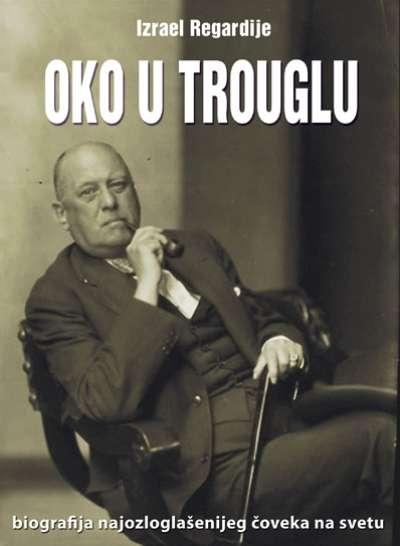 Naslovna strana biografije Alistera Kroulija - Oko u trouglu (Izrael Regardije)