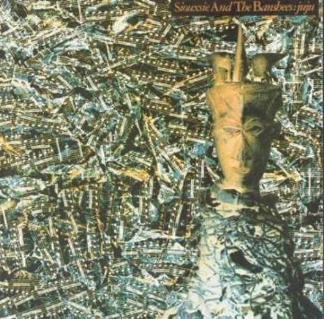 Siouxsie & the Banshees-Juju