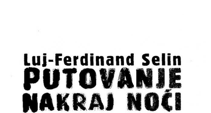 Putovanje nakraj noći – Luj Ferdinand Selin